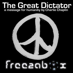 The Great Dictator - A Message to Humanity